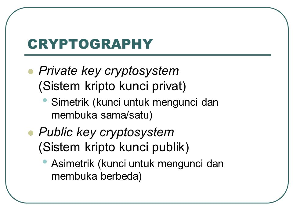 CRYPTOGRAPHY Private key cryptosystem (Sistem kripto kunci privat)