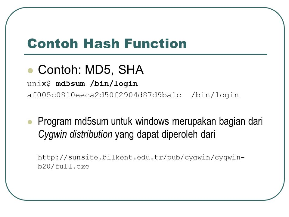 Contoh Hash Function Contoh: MD5, SHA