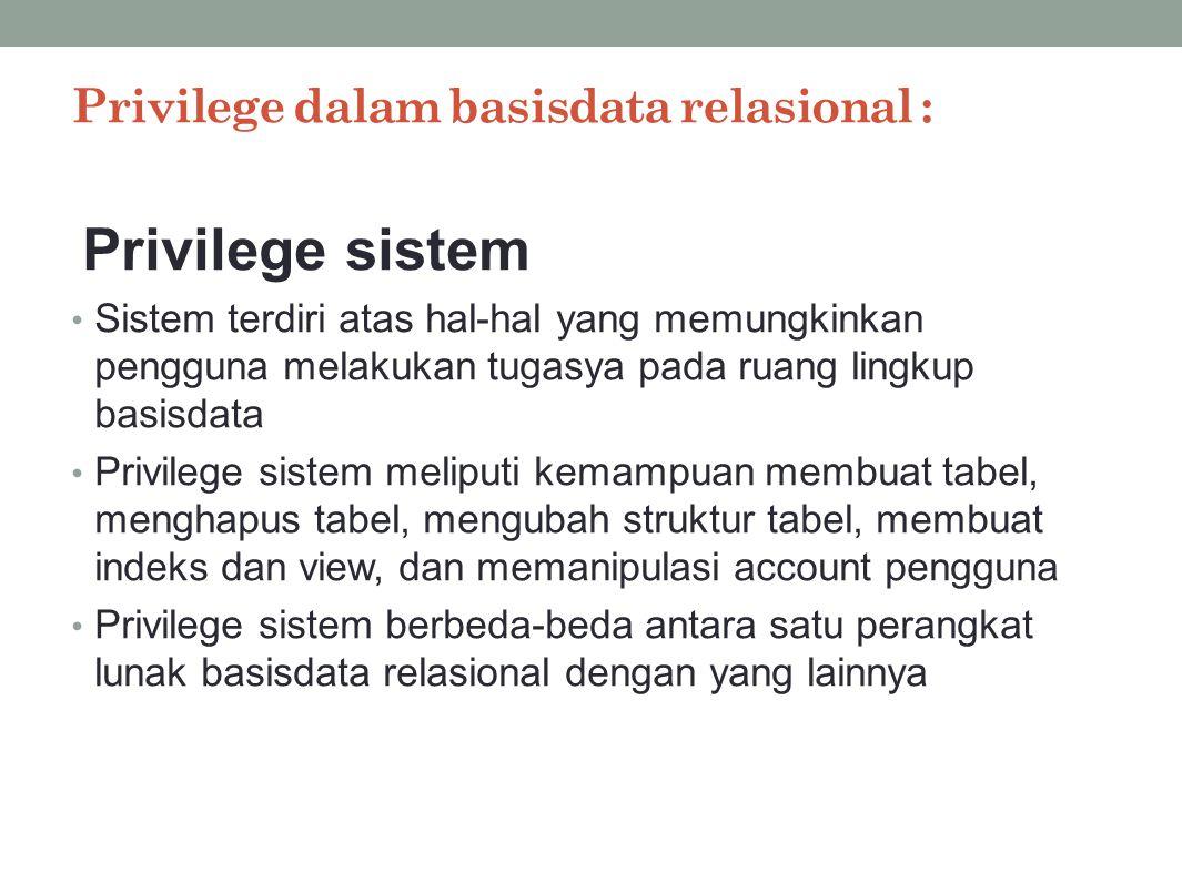 Privilege dalam basisdata relasional :