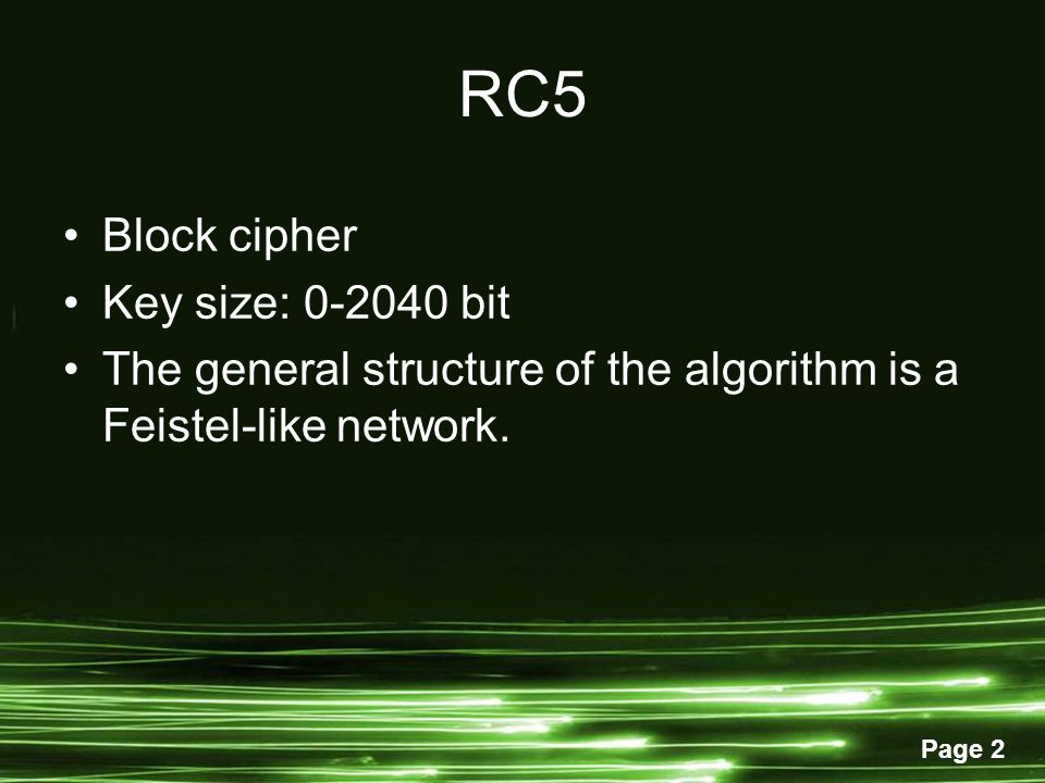RC5 Block cipher Key size: 0-2040 bit