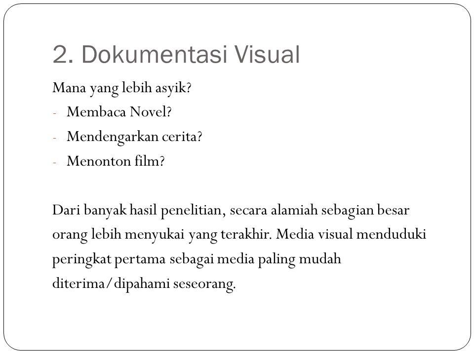2. Dokumentasi Visual Mana yang lebih asyik Membaca Novel