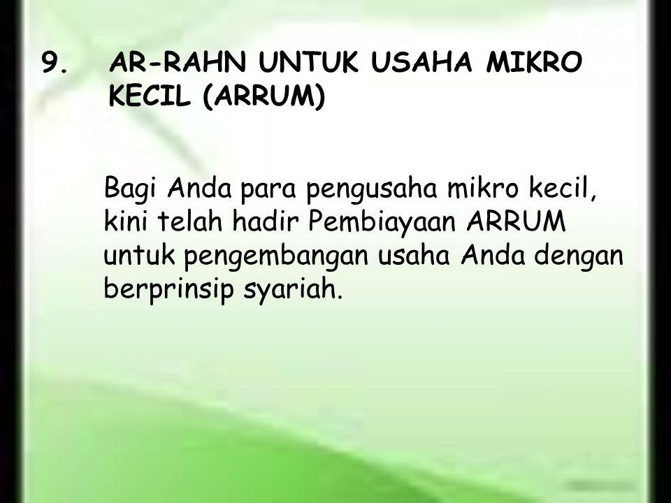 9. AR-RAHN UNTUK USAHA MIKRO KECIL (ARRUM)