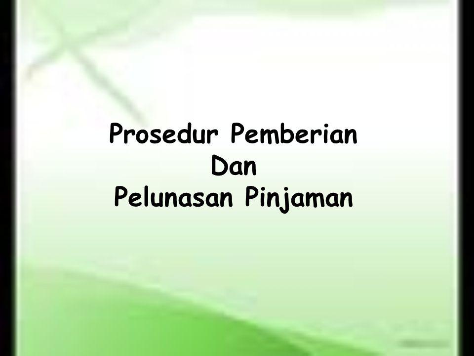 Prosedur Pemberian Dan Pelunasan Pinjaman