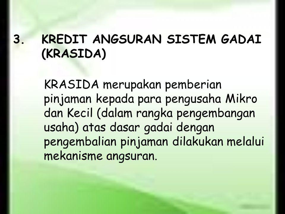 3. KREDIT ANGSURAN SISTEM GADAI (KRASIDA)