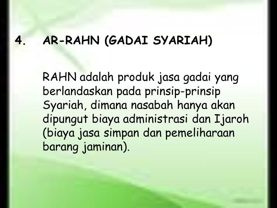 4. AR-RAHN (GADAI SYARIAH)