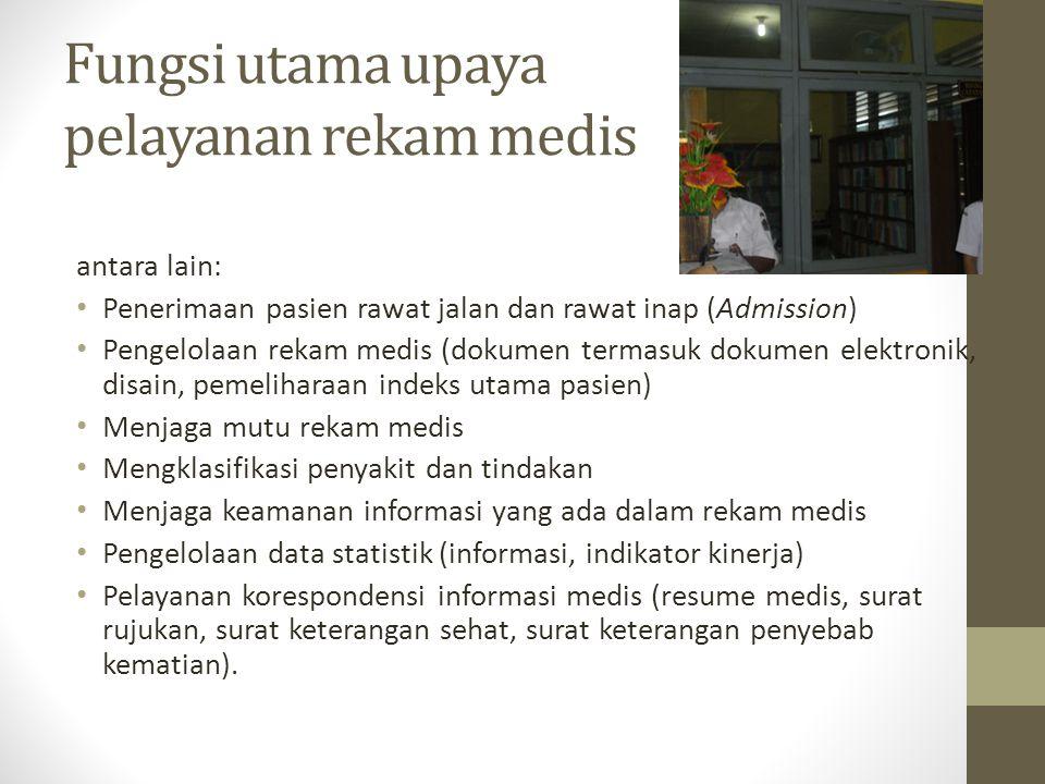 Fungsi utama upaya pelayanan rekam medis