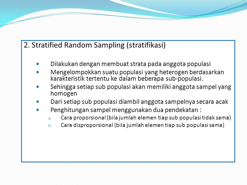 2. Stratified Random Sampling (stratifikasi)