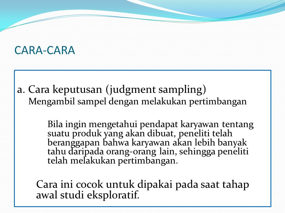 CARA-CARA a. Cara keputusan (judgment sampling)