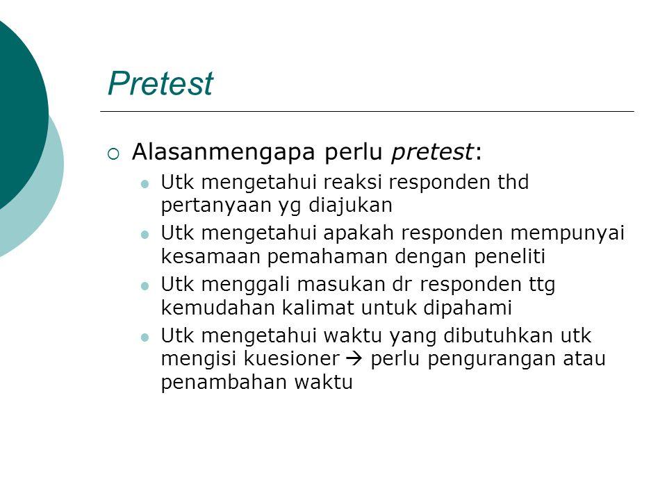 Pretest Alasanmengapa perlu pretest: