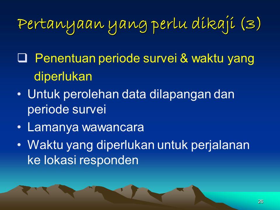 Pertanyaan yang perlu dikaji (3)
