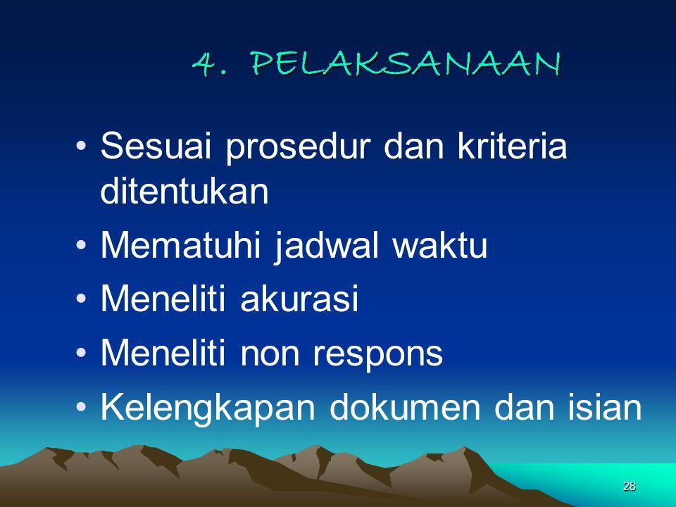 4. PELAKSANAAN Sesuai prosedur dan kriteria ditentukan