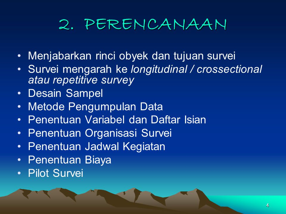 2. PERENCANAAN Menjabarkan rinci obyek dan tujuan survei