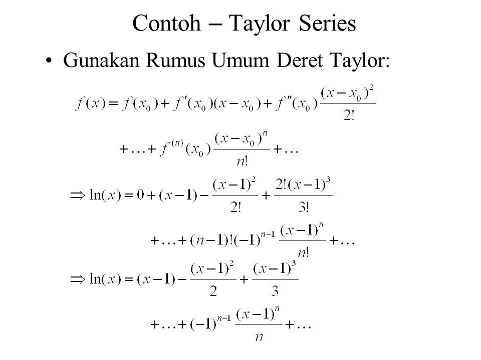 Contoh – Taylor Series Gunakan Rumus Umum Deret Taylor: