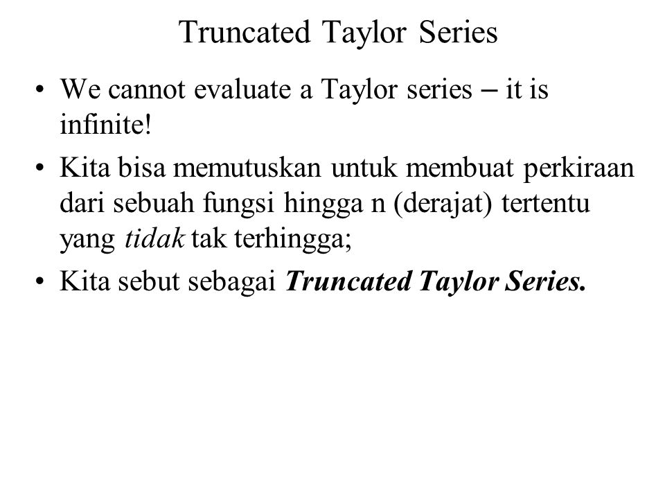 Truncated Taylor Series