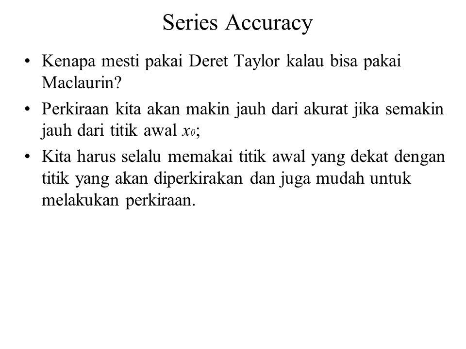 Series Accuracy Kenapa mesti pakai Deret Taylor kalau bisa pakai Maclaurin