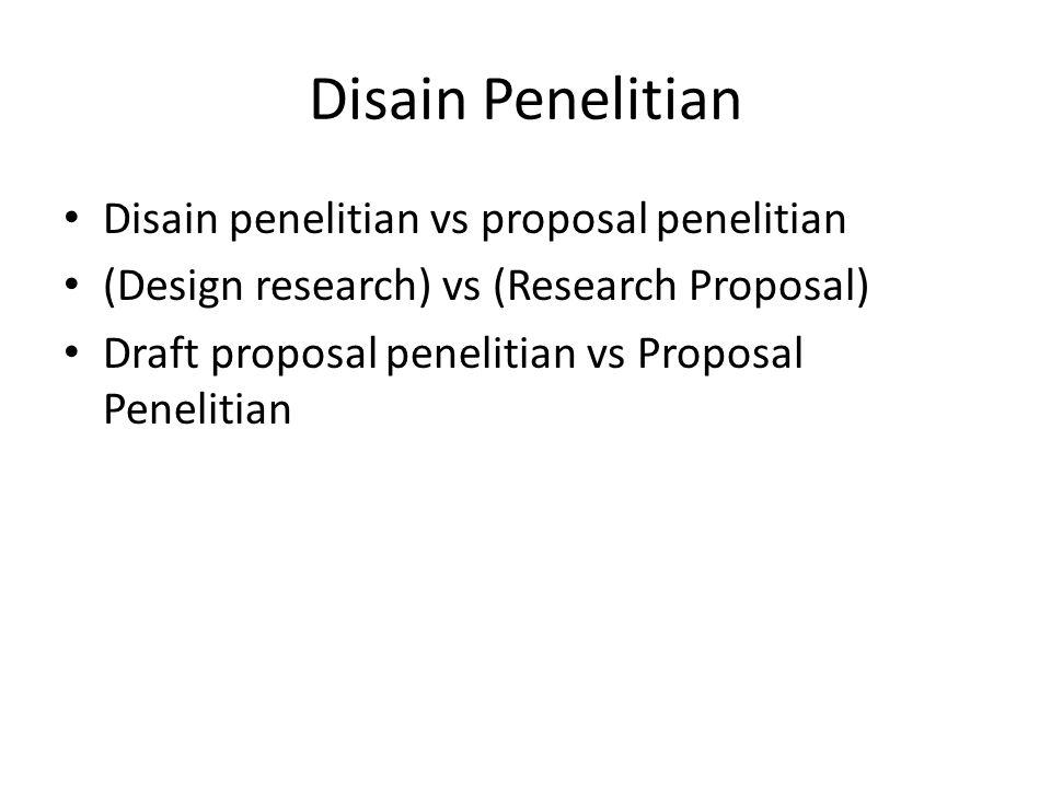 Disain Penelitian Disain penelitian vs proposal penelitian