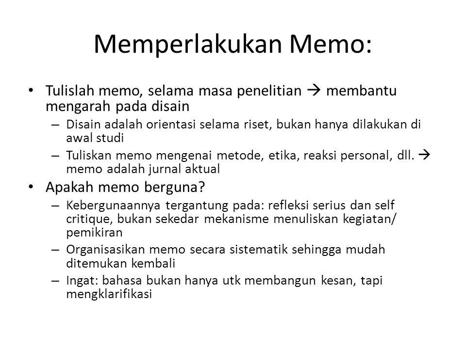 Memperlakukan Memo: Tulislah memo, selama masa penelitian  membantu mengarah pada disain.