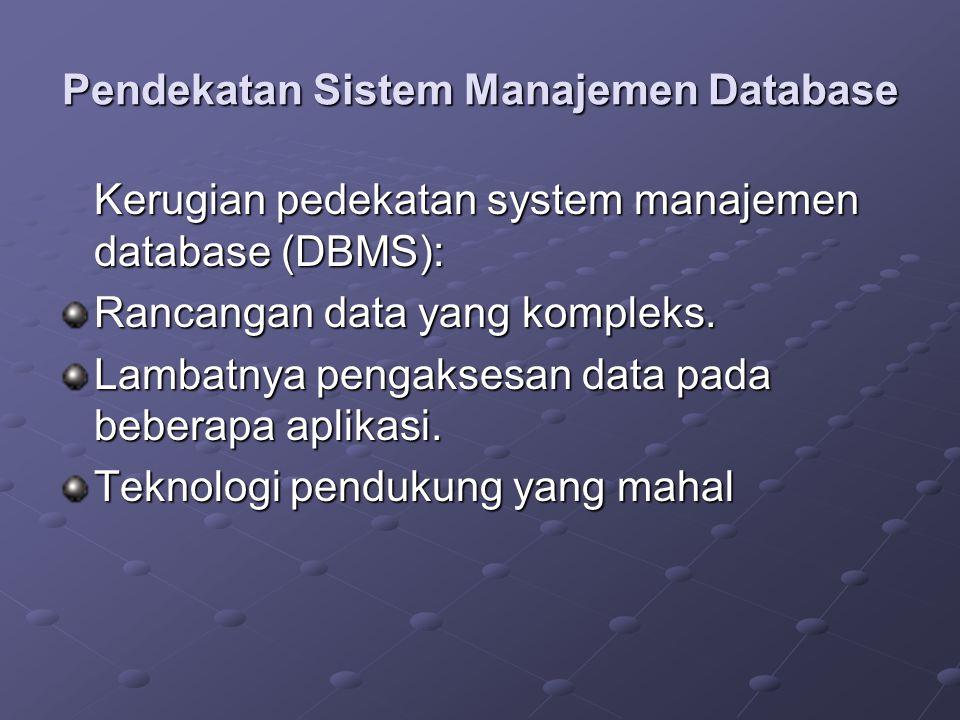 Pendekatan Sistem Manajemen Database