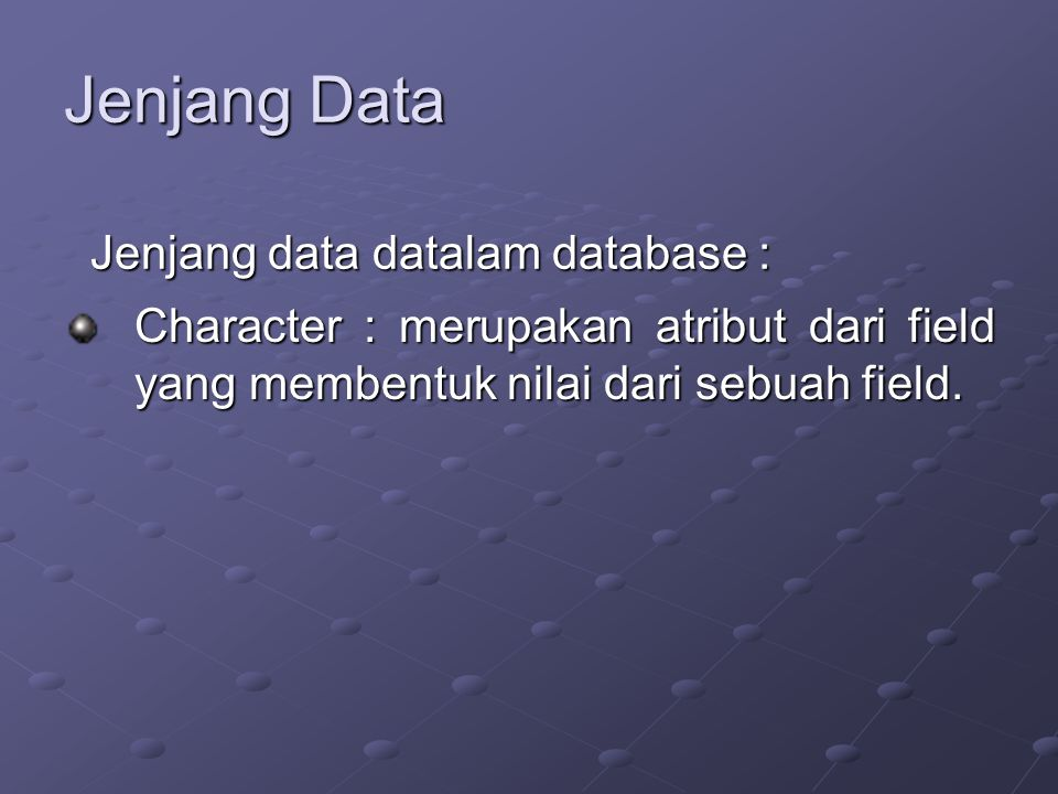 Jenjang Data Jenjang data datalam database :