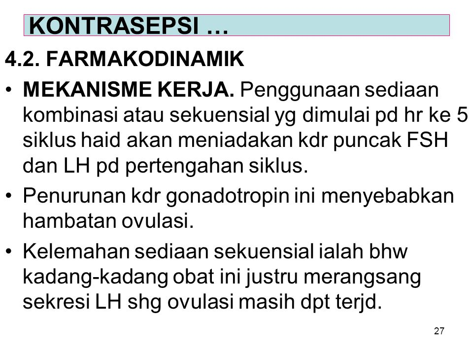 KONTRASEPSI … 4.2. FARMAKODINAMIK