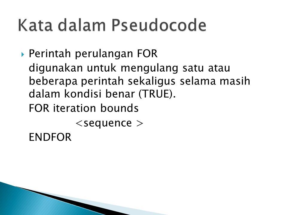 Kata dalam Pseudocode Perintah perulangan FOR