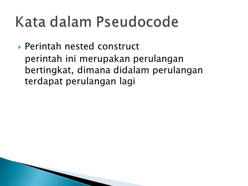 Kata dalam Pseudocode Perintah nested construct