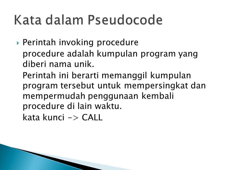 Kata dalam Pseudocode Perintah invoking procedure