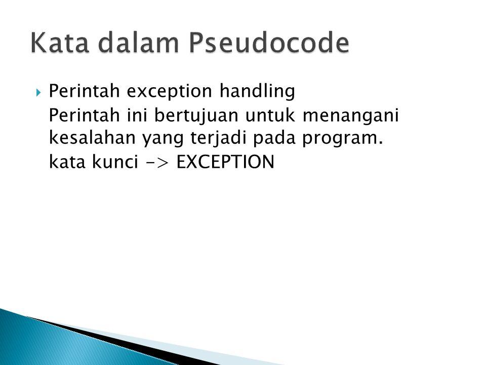 Kata dalam Pseudocode Perintah exception handling