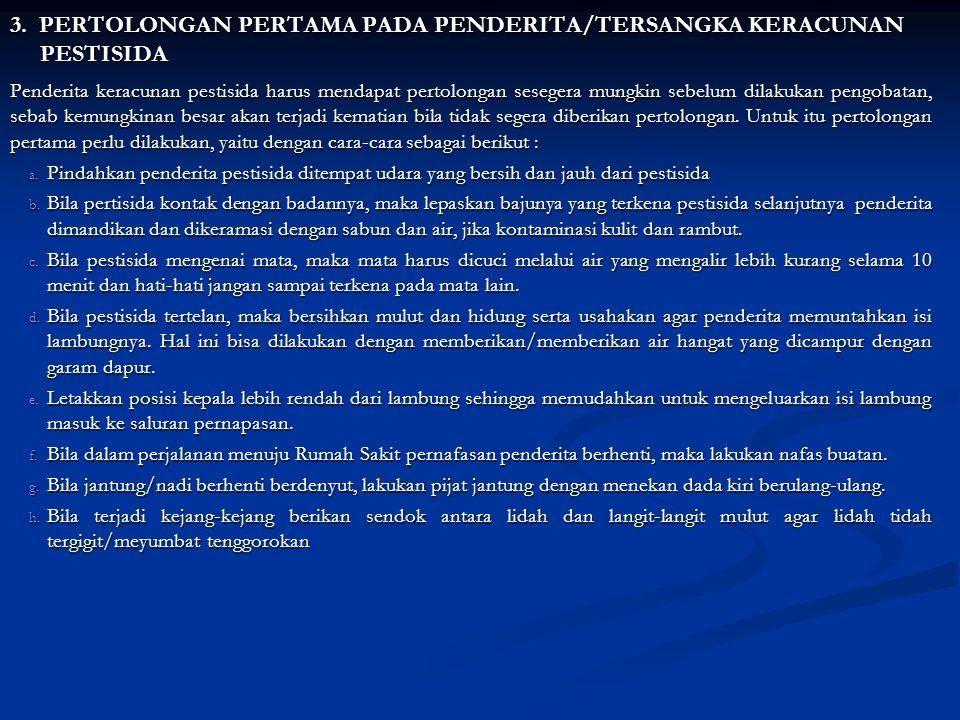 3. PERTOLONGAN PERTAMA PADA PENDERITA/TERSANGKA KERACUNAN PESTISIDA
