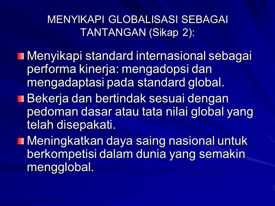 MENYIKAPI GLOBALISASI SEBAGAI TANTANGAN (Sikap 2):