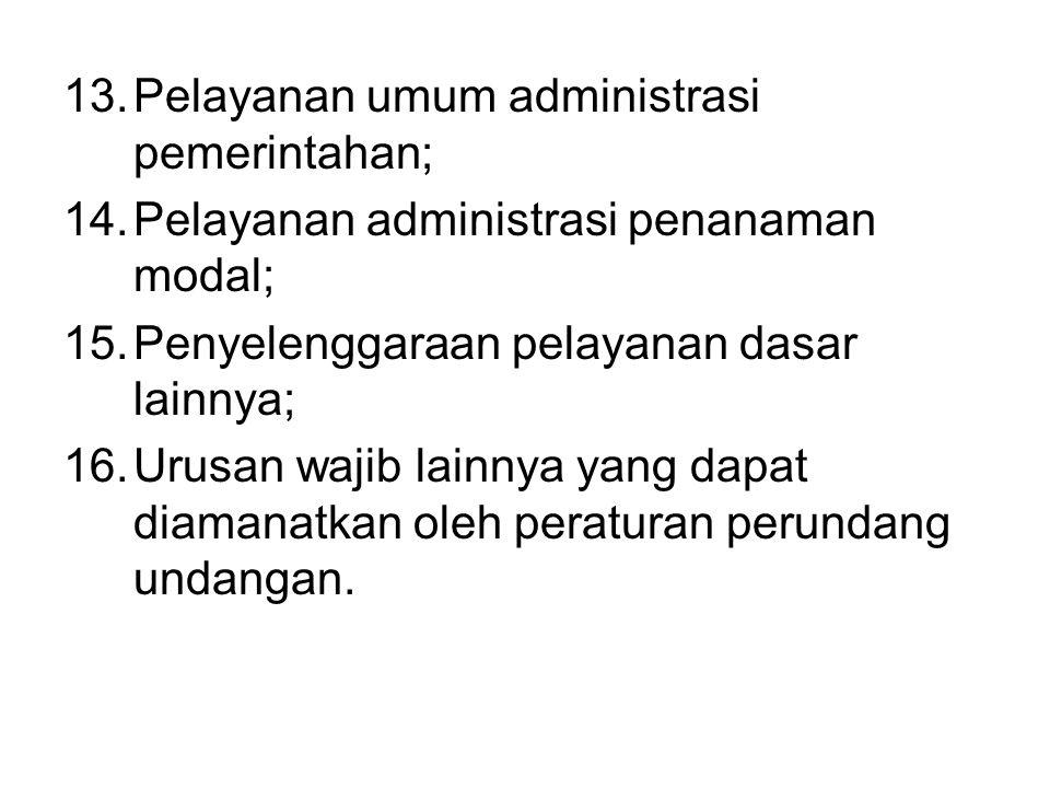 Pelayanan umum administrasi pemerintahan;