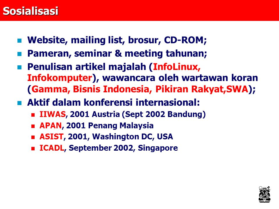 Sosialisasi Website, mailing list, brosur, CD-ROM;