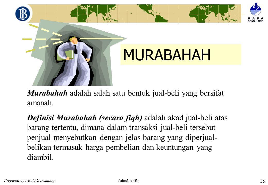 MURABAHAH Murabahah adalah salah satu bentuk jual-beli yang bersifat amanah.