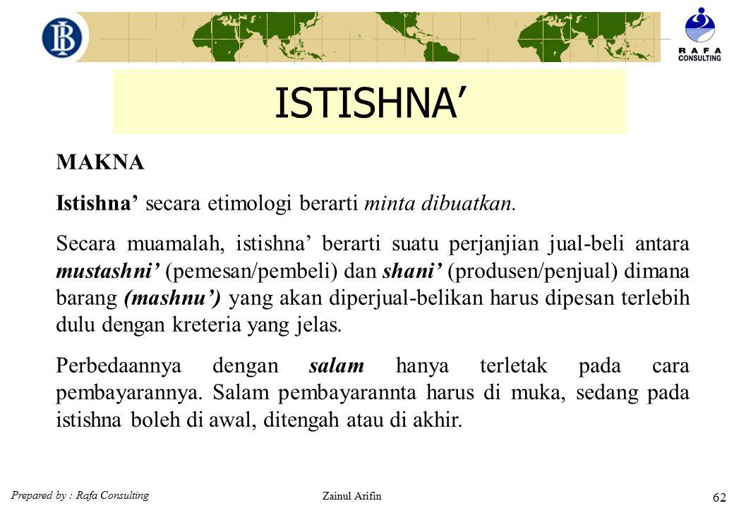 ISTISHNA' MAKNA Istishna' secara etimologi berarti minta dibuatkan.