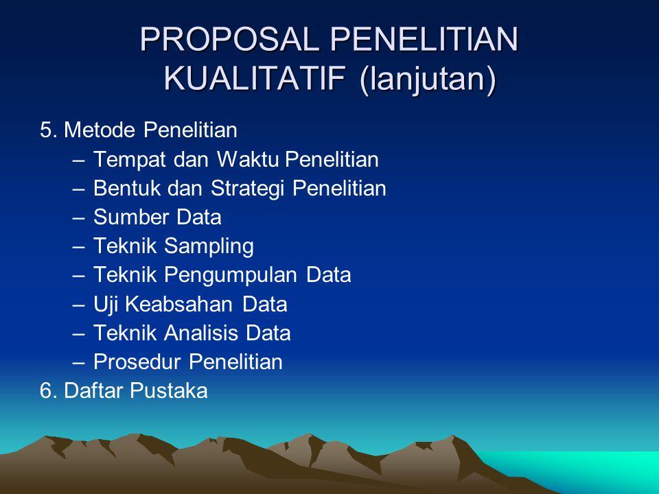 PROPOSAL PENELITIAN KUALITATIF (lanjutan)
