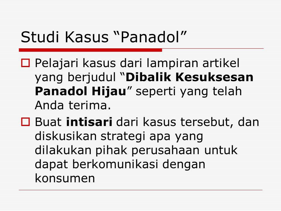 Studi Kasus Panadol Pelajari kasus dari lampiran artikel yang berjudul Dibalik Kesuksesan Panadol Hijau seperti yang telah Anda terima.