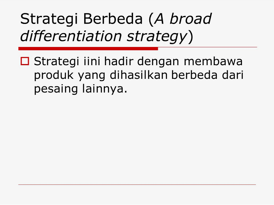 Strategi Berbeda (A broad differentiation strategy)