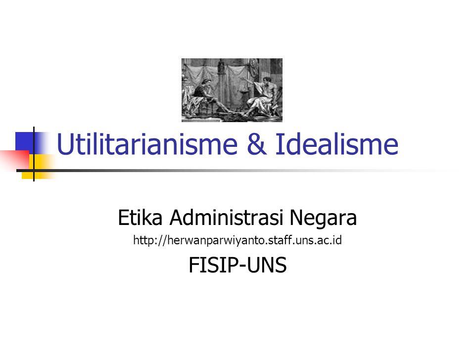 Utilitarianisme & Idealisme