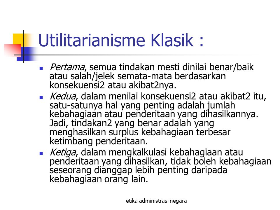 Utilitarianisme Klasik :