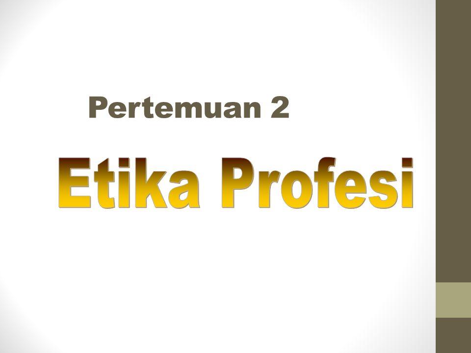 Pertemuan 2 Etika Profesi