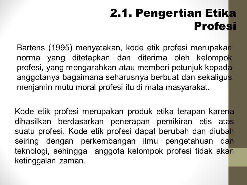 2.1. Pengertian Etika Profesi