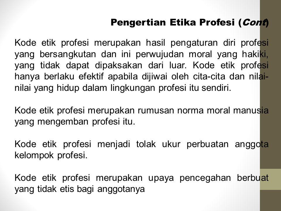 Pengertian Etika Profesi (Cont)