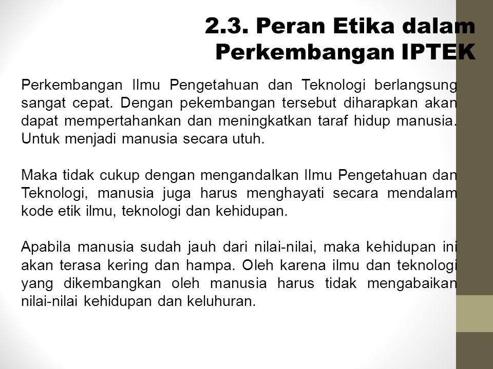 2.3. Peran Etika dalam Perkembangan IPTEK