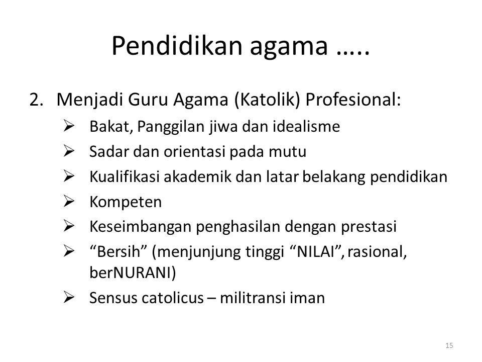 Pendidikan agama ….. Menjadi Guru Agama (Katolik) Profesional: