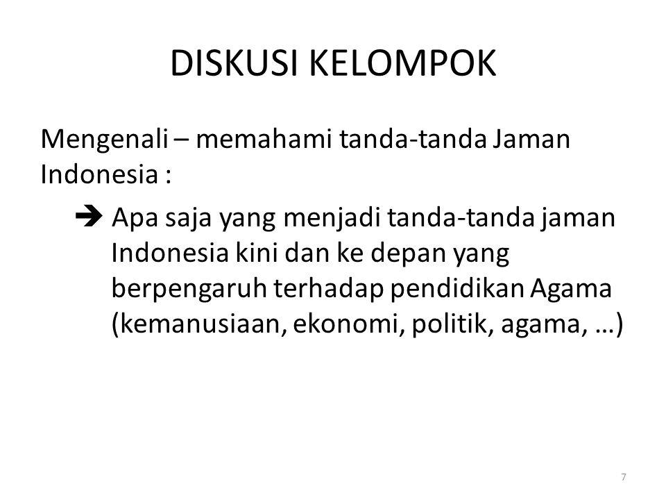 DISKUSI KELOMPOK Mengenali – memahami tanda-tanda Jaman Indonesia :