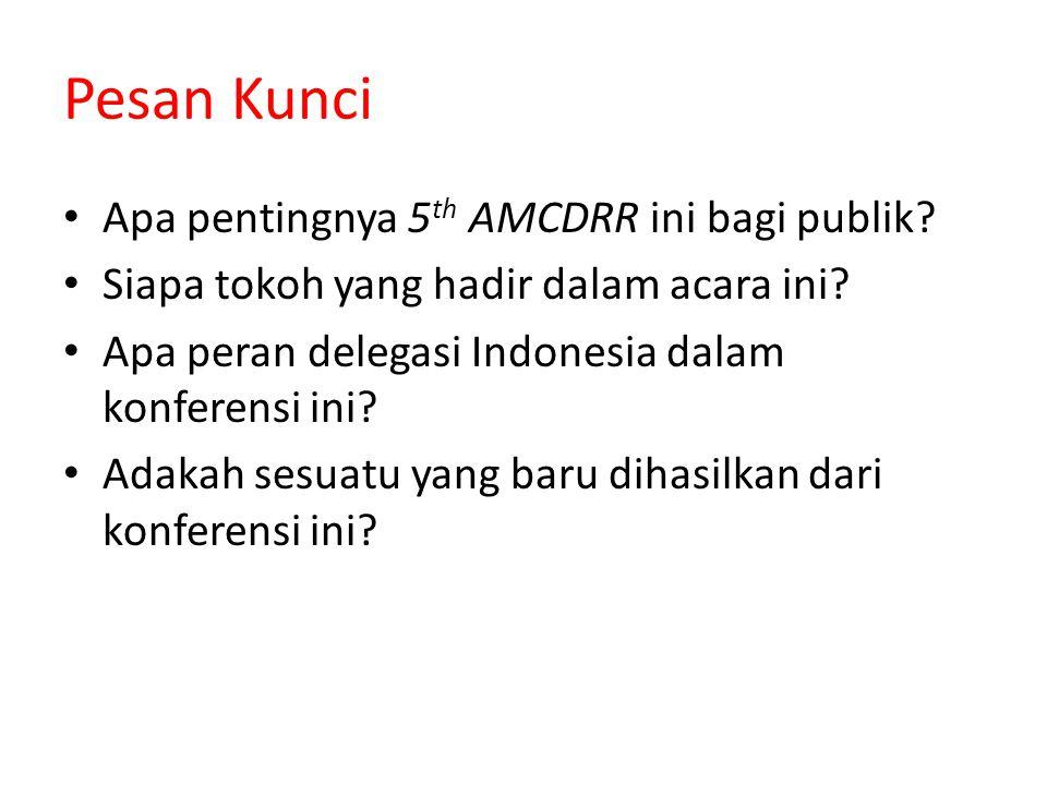 Pesan Kunci Apa pentingnya 5th AMCDRR ini bagi publik