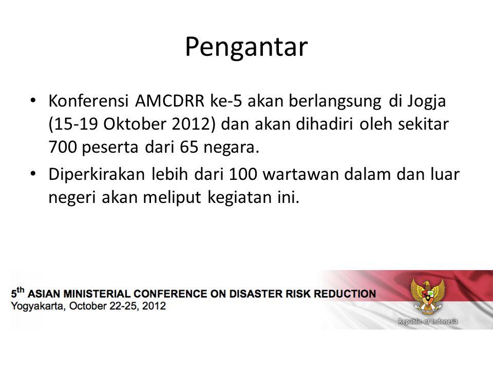 Pengantar Konferensi AMCDRR ke-5 akan berlangsung di Jogja (15-19 Oktober 2012) dan akan dihadiri oleh sekitar 700 peserta dari 65 negara.