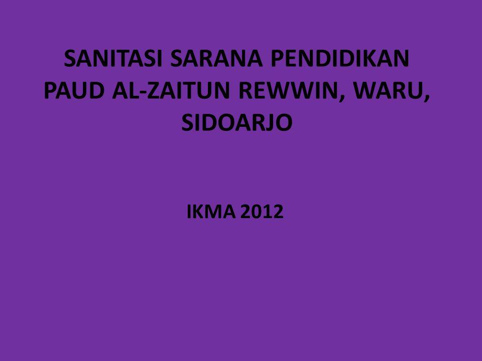 SANITASI SARANA PENDIDIKAN PAUD AL-ZAITUN REWWIN, WARU, SIDOARJO