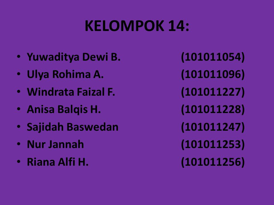 KELOMPOK 14: Yuwaditya Dewi B. (101011054) Ulya Rohima A. (101011096)