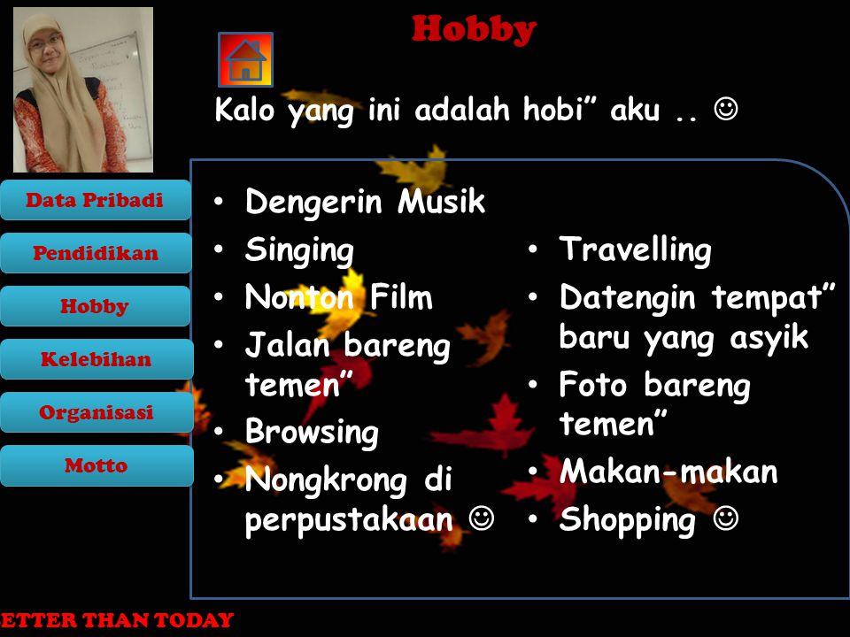 Hobby Dengerin Musik Singing Travelling Nonton Film